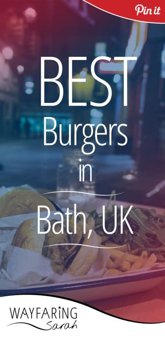The Best Burgers in Bath, England