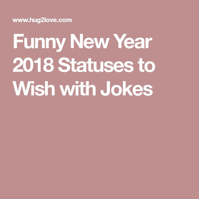 Funny New Year 2018 Statuses to Wish with Jokes