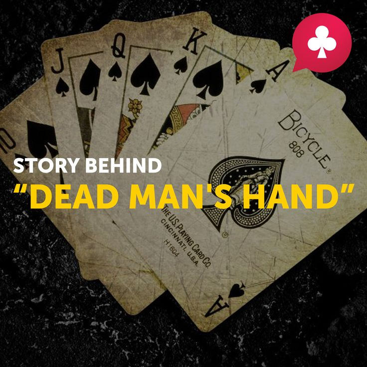 """Story behind """"dead man's hand""""  Surely you've come across this term when playing draw-poker. Despite the name, there is nothing horrible about this combination. In fact, the legend is quite interesting.  The Wild West had always been a safe haven for outlaws and daredevils, such as Bill Hickock. Once, this infamous gunslinger made a fatal mistake – he sat at the playing table with his back to the door. During the game he was shot by Jack McCall, who, according to some, sought revenge. Since…"""