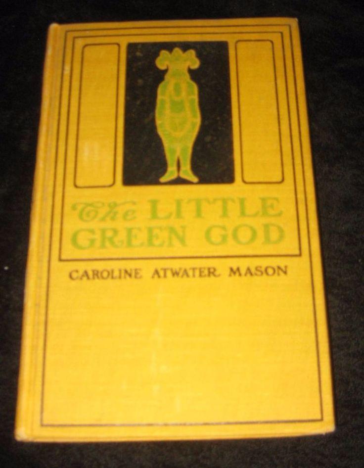 1902 THE LITTLE GREEN GOD First Print - Caroline Mason - Buffalo NY Victorian