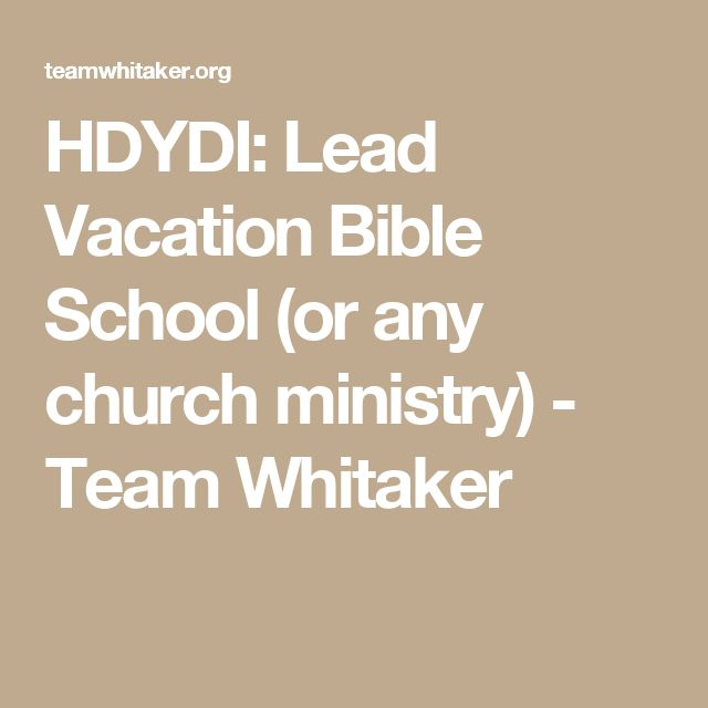HDYDI: Lead Vacation Bible School (or any church ministry) - Team Whitaker