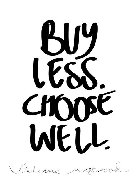 Buy Less. Choose Well. - A3