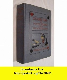 Stand Pat or Poker Stories from the Mississippi David A. Curtis, Henry Roth ,   ,  , ASIN: B002DIDIIS , tutorials , pdf , ebook , torrent , downloads , rapidshare , filesonic , hotfile , megaupload , fileserve