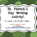 This is a great narrative writing activity for St. Patrick's Day!  I have broken this into a week long lesson. It includes a web for students to br...