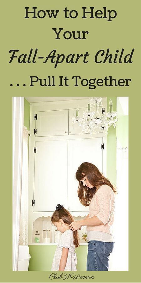 How do you help your child who tends to fall apart? Here are several wonderful ways a mom can encourage her child to pull it together - and to grow strong in the process! ~ Club31Women