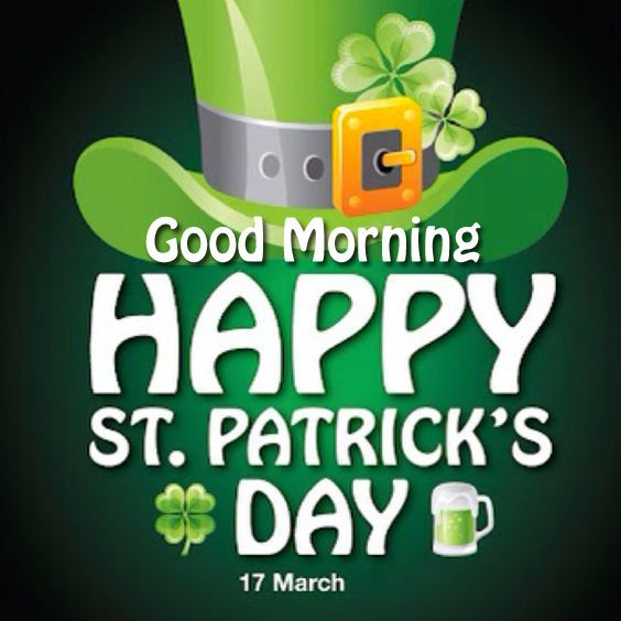 Good Morning, Happy St Patrick's Day