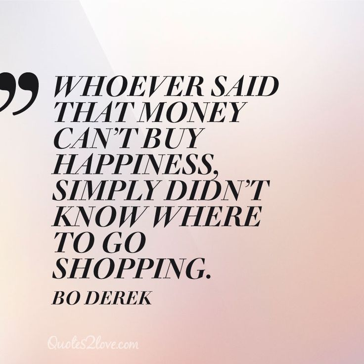 Quotes About Money Not Buying Happiness: The 25+ Best Shopaholic Quotes Ideas On Pinterest