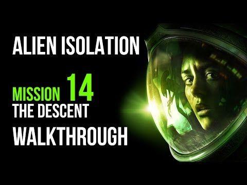 Alien Isolation Walkthrough Mission 14 The Descent – VGFAQ