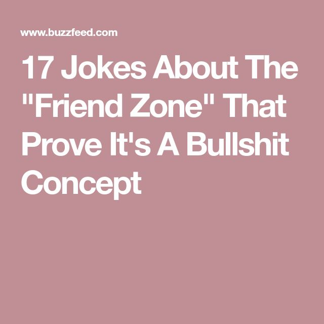 "17 Jokes About The ""Friend Zone"" That Prove It's A Bullshit Concept"