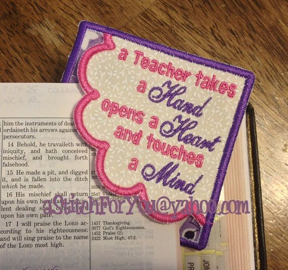BOOKMARK - A Teacher takes a Hand opens a Heart and teaches a Mind - ITH In the Hoop - INSTANT Download Machine Embroidery Design by Carrie