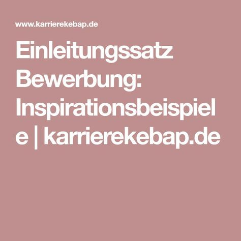 Einleitungssatz Bewerbung Inspirationsbeispiele Bewerbung