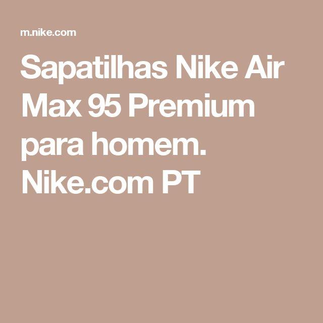 Sapatilhas Nike Air Max 95 Premium para homem. Nike.com PT