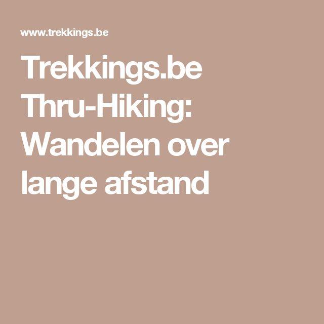 Trekkings.be Thru-Hiking: Wandelen over lange afstand