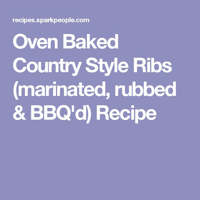 Oven Baked Country Style Ribs (marinated, rubbed & BBQ'd) Recipe