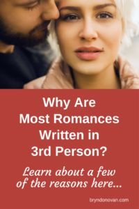 Why Are Most Romances Written in 3rd Person? Learn About a Few Reasons Here! #romance novels #writing in third person #writing in first person #POV #point of view #do I write my novel in first person or third person
