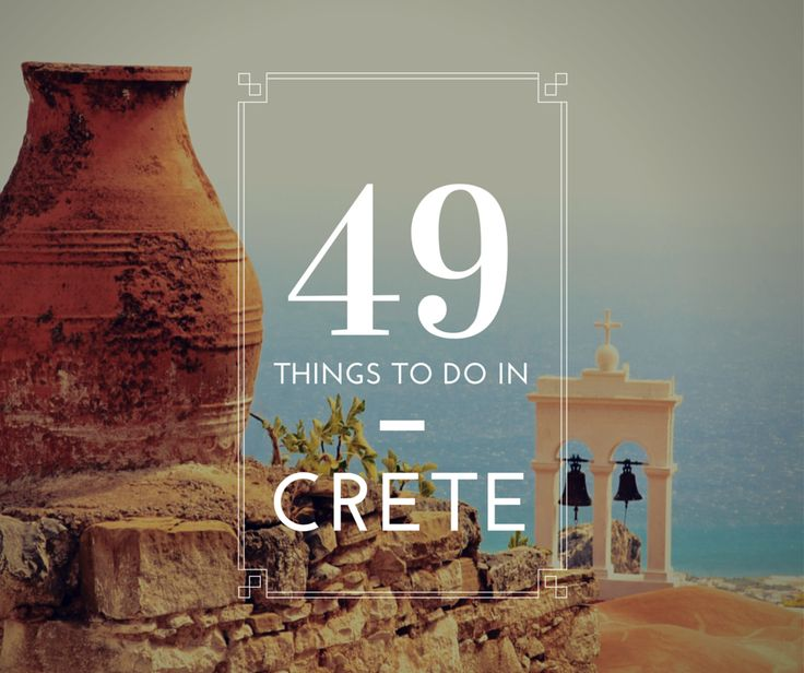 Top 49 Experiences you should do on your first (or second, or third!!!) visit in #Greece's biggest island, #Crete!  http://www.rental-center-crete.com/blog/49-things-you-have-to-do-in-crete/