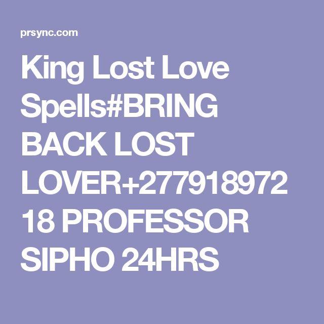 King Lost Love Spells#BRING BACK LOST LOVER+27791897218 PROFESSOR SIPHO 24HRS