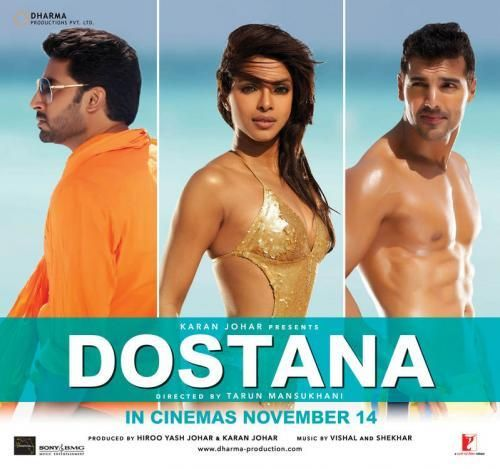 Dostana.  Directed by Tarun Mansukhani.  With Abhishek Bachchan, John Abraham, Priyanka Chopra, Kiron Kher. Two straight guys pretend to be gay in order to secure a Miami apartment. When both of them fall for their roommate Neha, hilarity ensues as they strive to convince one and all that they're gay, secretly trying to win her heart.