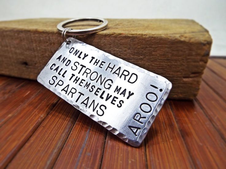 Only The Hard And Strong May Call Themselves Spartans, AROO! Aluminum edge hammered Keychain - Personalized Gift for Sparta Enthusiast by Aluminiopassions on Etsy