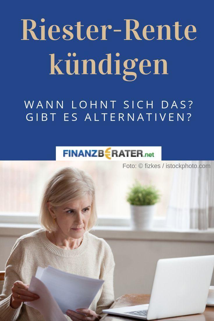 Riester Rente Wann Lohnt Sich Die Kundigung Welche Alternativen Zur Kundigung Finanz Planung Alternativen In 2020 Riester Rente Kundigung Altersvorsorge