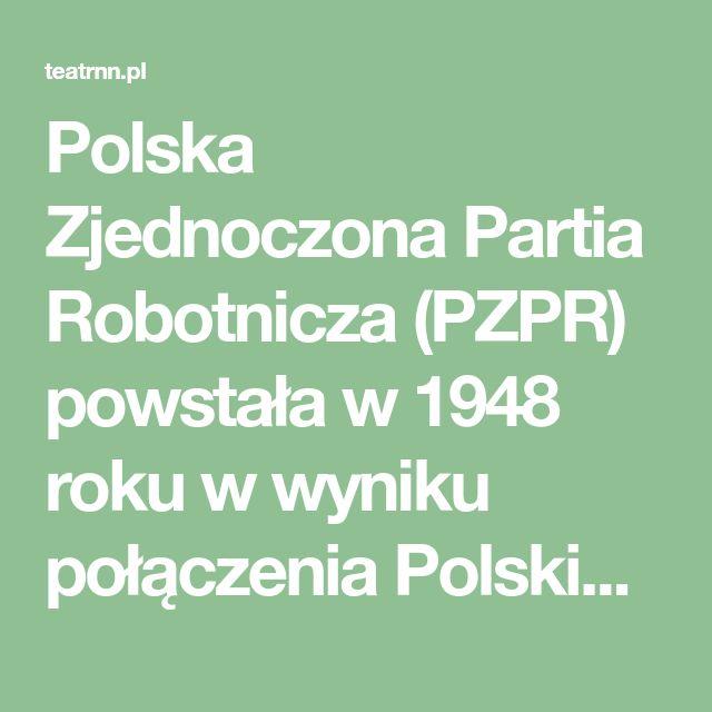 d312857dac Polska Zjednoczona Partia Robotnicza (PZPR) powstała w 1948 roku w wyniku  połączenia Polskiej Partii Robotniczej i Polskiej Par…