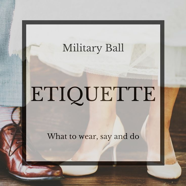 Military Ball etiquette--what to wear, what to expect, how to proceed through the Receiving Line. Advice from an Army spouse and enlisted soldier.