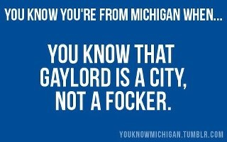 Michigan, my Michigan!: Humor Pinterest, Laughing, Gaylord Focker, Mittens States, Funny Stuff, Awesome Pin, You R, Funnies, Pure Michigan
