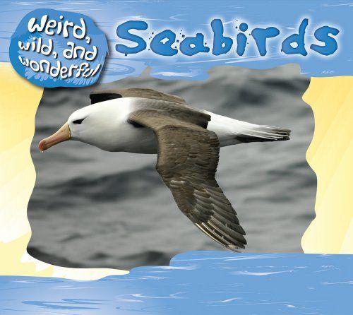 Seabirds (Weird, Wild, and Wonderful) by Julie Murphy https://www.amazon.com/dp/1433935791/ref=cm_sw_r_pi_dp_x_HZD3yb4ENKXQG