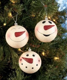Snowman ornaments. You can either paint them white for the base color or you could also fill with fake snow.