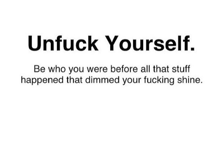 Unfuck yourself!