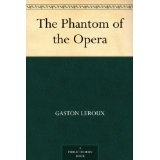 The Phantom of the Opera (Kindle Edition)By Gaston Leroux