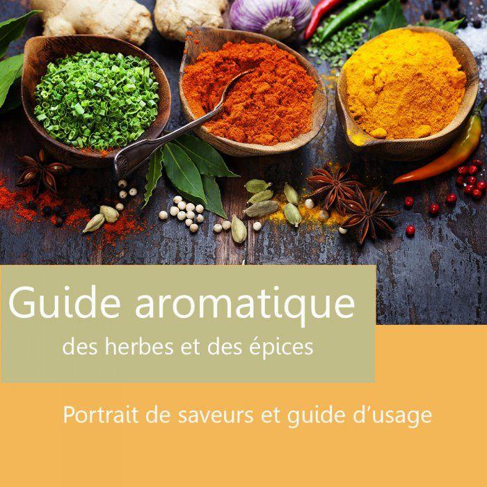 Guide d'usage des épices et des herbes aromatiques