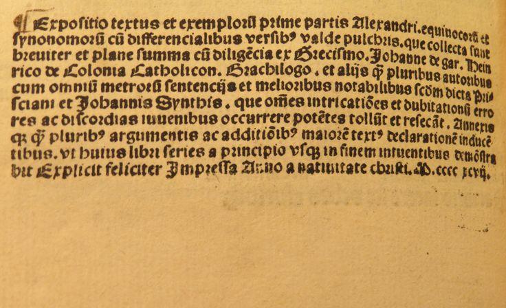 Inc 2. Author: Alexander, de Villa Dei . Title: Grammatica Latina Alexandri. 1497: 1500. Colophon in first item ('Prima pars doctrinalis Alexandri').
