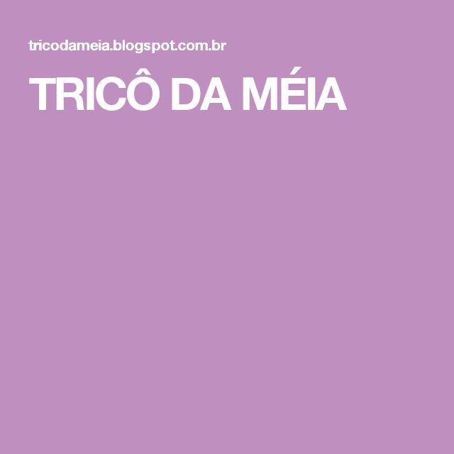 TRICÔ DA MÉIA