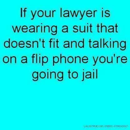 Yep...right to the slammer!!! Funny quotes, Lawyer quotes