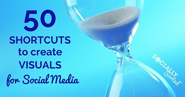 50 Shortcuts to Create Visual Content for Social Media via @sociallysorted