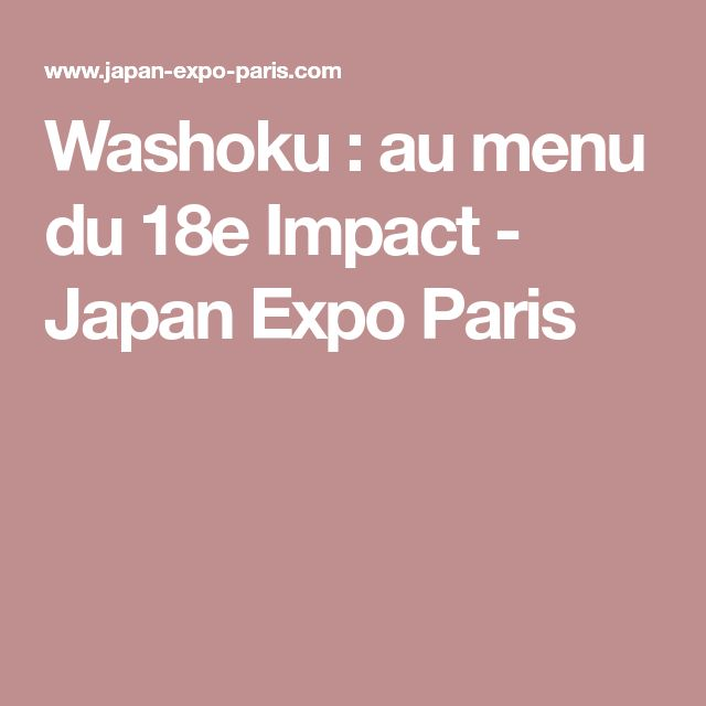 Washoku : au menu du 18e Impact  - Japan Expo Paris