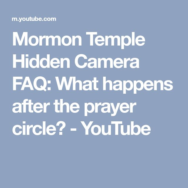 Mormon Temple Hidden Camera FAQ: What happens after the prayer circle? - YouTube