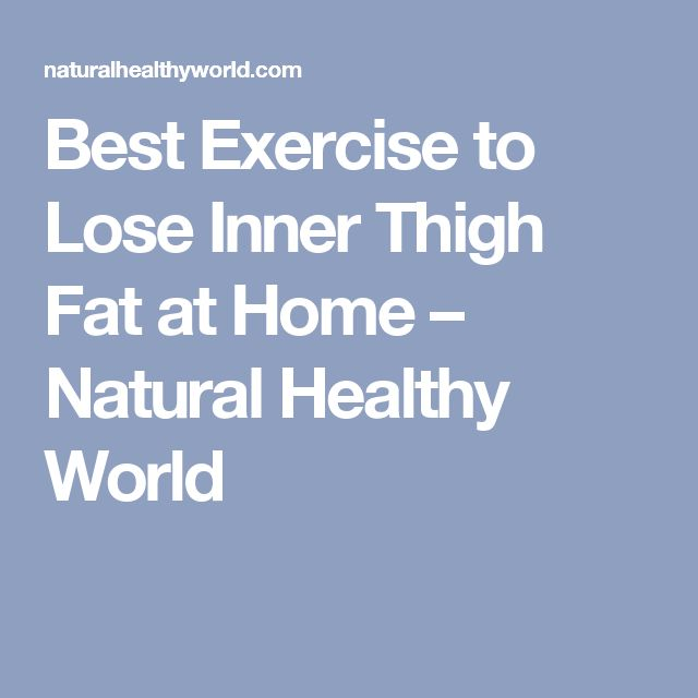 how to lose inner thigh fat at home