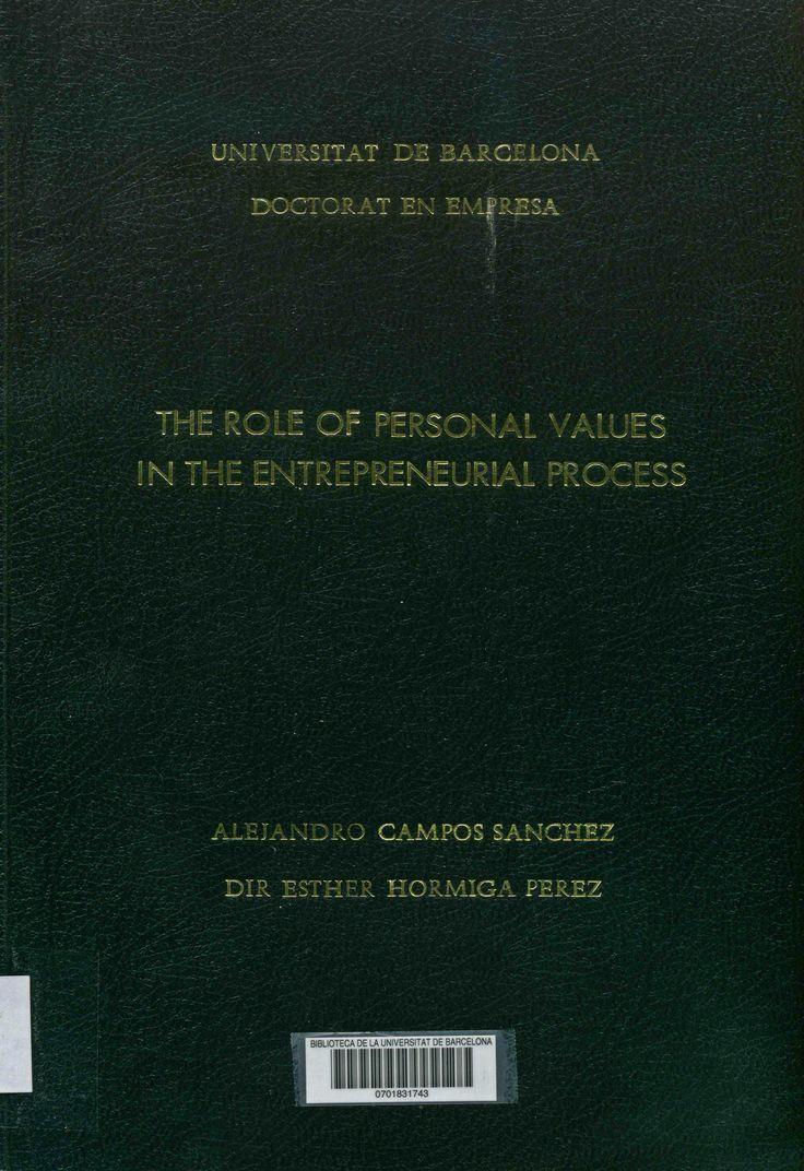 The Role of personal values in the entrepreneurial process / Alejandro Campos Sánchez ; directora: María Esther Hormiga Pérez. Universitat de Barcelona, Facultat d'Economia i Empresa, 2014. http://cataleg.ub.edu/record=b2177622~S1*cat   #tesisdoctorals #bibeco