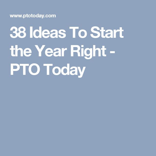 38 Ideas To Start the Year Right - PTO Today