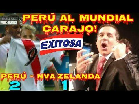 Peru 2 - 0 Nueva Zelanda Gonzalo Nuñez GRITANDO LOS GOLES + Ultimos 5 minutos EXITOSA DEPORTES - YouTube