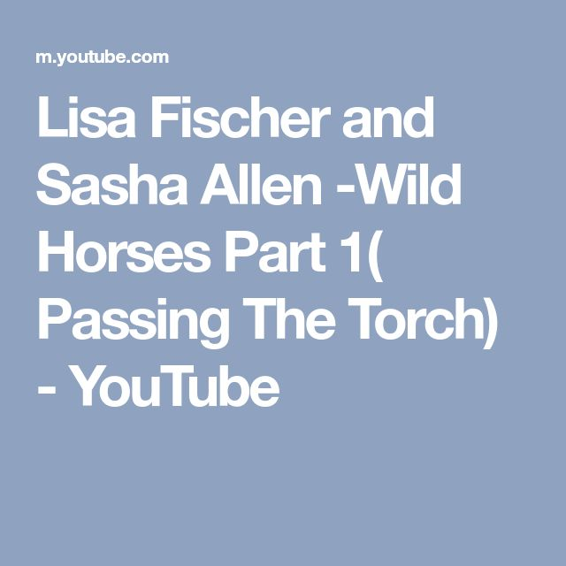 Lisa Fischer and Sasha Allen -Wild Horses Part 1( Passing The Torch) - YouTube