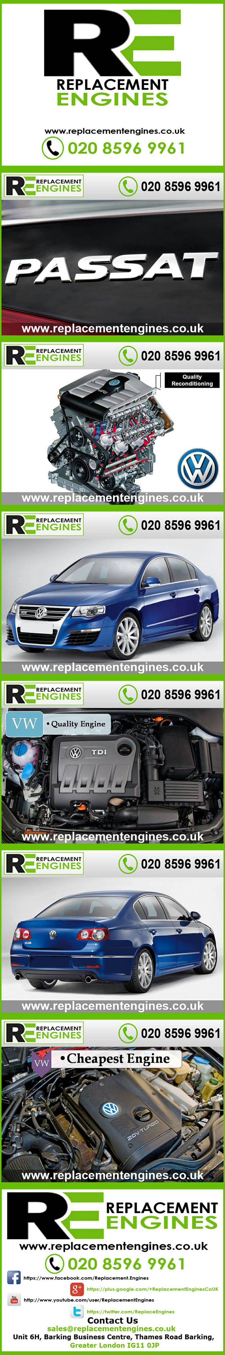 VW Passat Engines for sale at the cheapest prices, we have low mileage used & reconditioned engines in stock now, ready to be delivered to anywhere in the UK or overseas, visit Replacement Engines website here.  http://www.replacementengines.co.uk/car-md.asp?part=all-vw-passat-engine&mo_id=31139