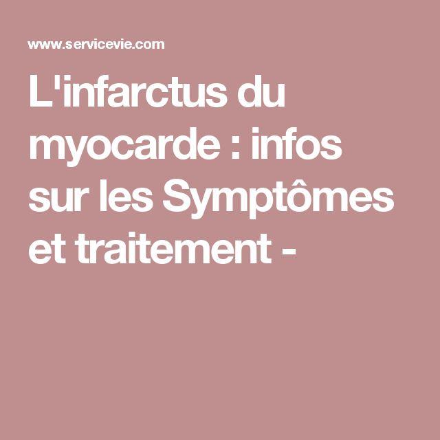 L'infarctus du myocarde : infos sur les Symptômes et traitement -