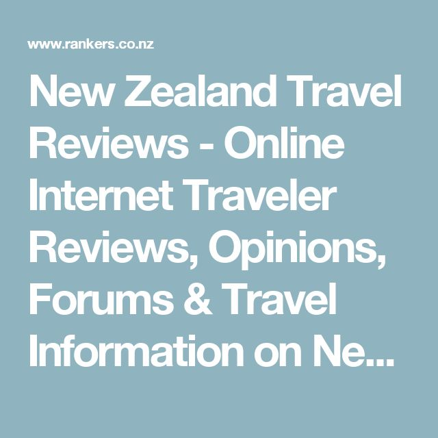New Zealand Travel Reviews - Online Internet Traveler Reviews, Opinions, Forums & Travel Information on New Zealand NZ