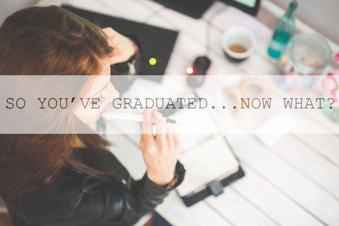 SO YOU'VE GRADUATED…NOW WHAT? – THE STRUGGLE DIARIES