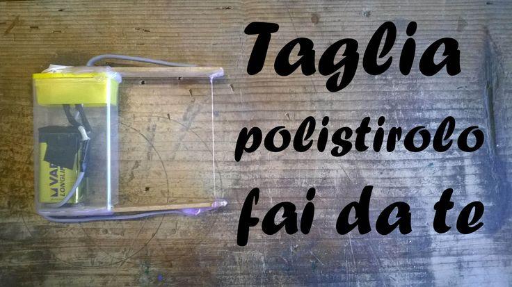 Come costruire un semplice taglia polistirolo - Taglia polistirolo fai d...