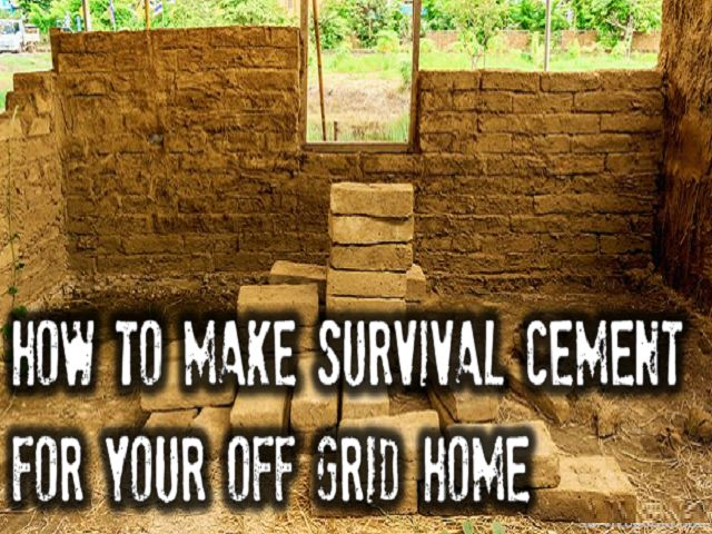 How To Make Survival Cement For Your Off Grid Home