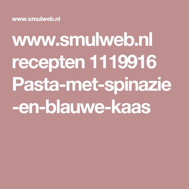 www.smulweb.nl recepten 1119916 Pasta-met-spinazie-en-blauwe-kaas